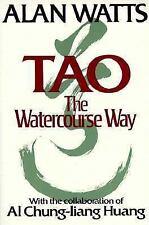Tao: The Watercourse Way by Alan Watts, Al Chung-liang Huang