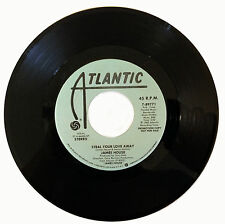 JAMES HOUSE - Steal Your Love Away 45RPM 1983 ATANTIC 7-89771 PROMO PRESSING