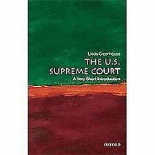 The U.S. Supreme Court: A Very Short Introduction, Greenhouse, Linda