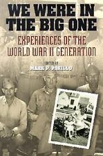 We Were in the Big One: Experiences of the World War II Generation-ExLibrary