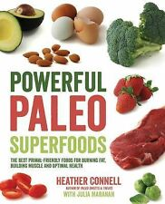Powerful Paleo Superfoods : The Best Primal-Friendly Foods for Burning Fat,...