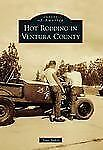 Images of America: Hot Rodding in Ventura County by Tony Baker (2013, Paperback)