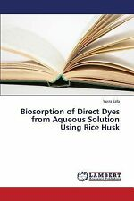 Biosorption of Direct Dyes from Aqueous Solution Using Rice Husk by Safa...