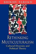 Rethinking Multiculturalism: Cultural Diversity and Political Theory