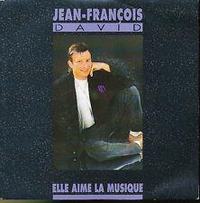 JEAN-FRANCOIS DAVID 45 TOURS BELGIQUE ELLE AIME LA MUSI