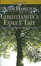 Christianity's Family Tree Leader's Guide : What Other Christians Believe and...