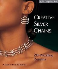 A Lark Jewelry Book: Creative Silver Chains : 20 Dazzling Designs by Chantal...