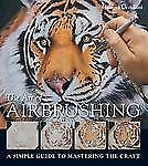 The Art of Airbrushing : A Simple Guide to Mastering the Craft by Giorgio...