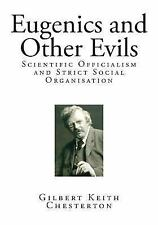 Eugenics: Eugenics and Other Evils : Scientific Officialism and Strict Social...