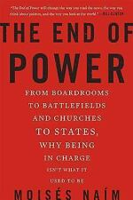 The End of Power : From Boardrooms to Battlefields and Churches to States,...