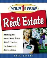 Your First Year in Real Estate: Making the Transition from Total Novice to Succ