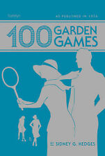 100 Garden Games: As Published in 1936, Hedges, Sidney, BRAND NEW HARDBACK  B3