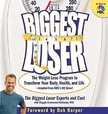 The Biggest Loser : The Weight-Loss Program to Transform Your Body, Health,...