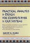 Practical Analysis and Design for Client/Server and GUI Systems by David A. Rubl