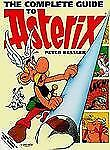 The Adventures of Asterix Ser.: The Complete Guide to Asterix by Albert Uderzo,