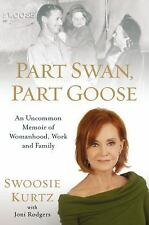 Part Swan, Part Goose: An Uncommon Memoir of Womanhood, Work, and Family by Kur