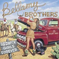 Redneck Girls Forever [The Bellamy Brothers] New CD