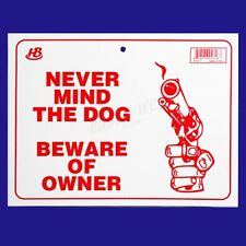 """NEVER MIND THE DOG  BEWARE OF OWNER  Flexible Heavy  Plastic  9""""x12"""" - 1 Sign"""