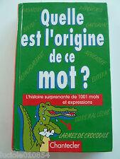 QUELLE EST L'ORIGINE DE CE MOT ? - Son Tyberg / Livre - CE04