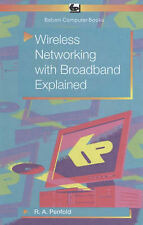 Wireless Networking with Broadband Explained, Penfold, R. A., New Book