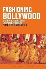 Fashioning Bollywood : The Making and Meaning of Hindi Film Costume by...