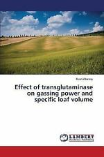Effect of Transglutaminase on Gassing Power and Specific Loaf Volume by...