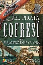 Clásicos de Puerto Rico: El Pirata Cofresí by Alejandro Tapia y Rivera (2016,...