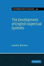 Cambridge Studies in Linguistics Ser.: The Development of English Aspectual...