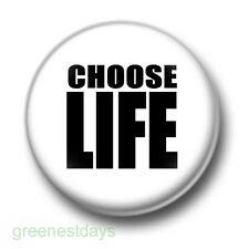 Choose Life 1 Inch / 25mm Pin Button Badge Frankie Says Relax 1980's Eighties