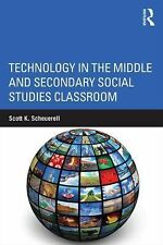 Technology in the Middle and Secondary Social Studies Classroom by Scott K....