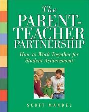 The Parent-Teacher Partnership: How to Work Together for Student Achievement, Sc