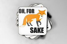 Oh for fox sake - Funny/Novelty Coaster, great gift