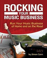 Rocking Your Music Business: Run Your Music Business at Home and on th-ExLibrary