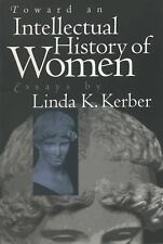 Toward an Intellectual History of Women: Essays By Linda K. Kerber (Gender & Ame