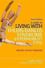 A Guide to Living With Ehlers-danlos Syndrome (Hypermobility Type): Bending With