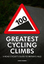 Warren, Simon-100 Greatest Cycling Climbs  BOOK NEW