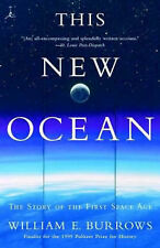 This New Ocean: History of the First Space Age by William E. Burrows...