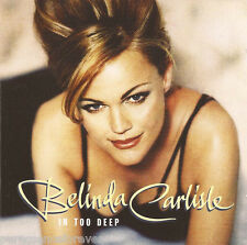BELINDA CARLISLE - In Too Deep (UK 4 Track CD Single)