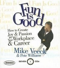 Fun is Good: How to Create Joy & Passion in Your Workplace & Career EX LIBRARY