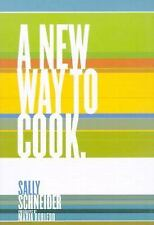 A New Way to Cook Schneider, Sally Hardcover