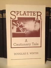 Signed Splatter: A Cautionary Tale Douglas E. Winter Intro By Clive Barker