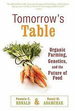 Tomorrow's Table : Organic Farming, Genetics, and the Future of Food by Raoul...