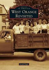 Images of America: West Orange Revisited by Joseph Fagan (2016, Paperback)