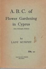 A.B.C. of Flower Gardening in Cyprus by Lady Murphy (2nd Ed. PB 1962) - Signed