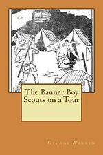 The Banner Boy Scouts on a Tour by George Warren (2012, Paperback)