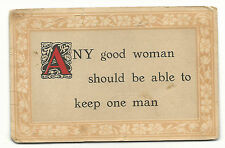 "Postcard -  ""Any good woman should be able to keep one man.""  Posted 1914"