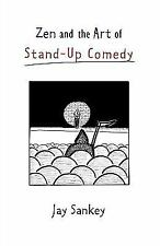 Zen and the Art of Stand-Up Comedy Jay Sankey Books-Acceptable Condition