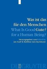 Was Ist Das Fur Den Menschen Gute?: What Is Good for a Human Being? (German Edit
