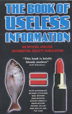 The Book of Useless Information: An Official Publication of the Useless...