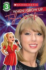 When I Grow Up: Taylor Swift (Scholastic Reader, Level 3), Scholastic, Good Book
